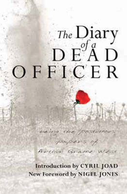 Diary of a Dead Officer: Being the Posthumous Papers of Arthur Graeme West