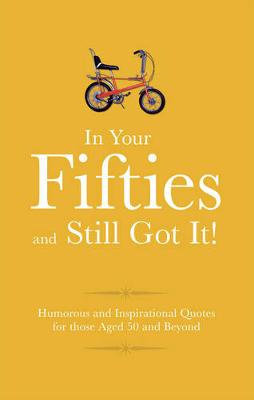 Rockin' Into Yours 50s!: Humorous Quotes for those Celebrating their Fifth Decade