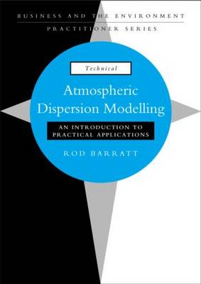 Atmospheric Dispersion Modelling: An Introduction to Practical Applications