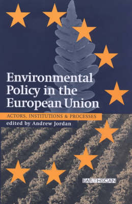 A Guide to EU Environmental Policy: Actors, Institutions and Processes