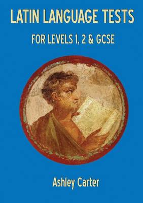 Latin Language Tests for Levels 1 and 2 and GCSE