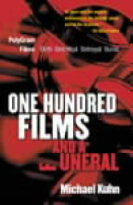 One Hundred Films and a Funeral: The Life and Death of Polygram Films