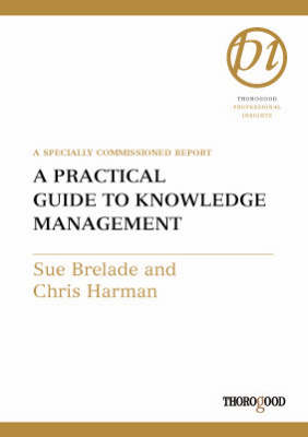 A Practical Guide to Knowledge Management: A Special Commissioned Report