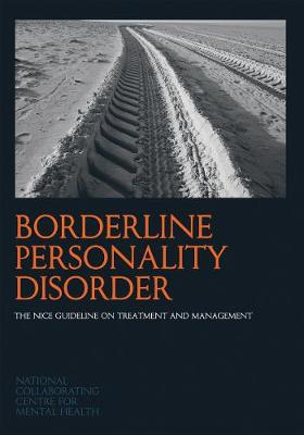 Borderline Personality Disorder: The NICE Guideline on Treatment and Management