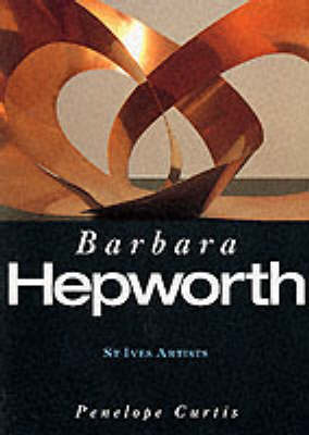 Barbara Hepworth (St Ives Artists)