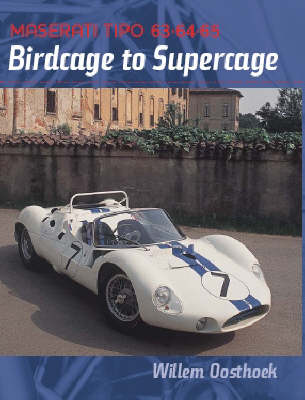 Birdcage to Supercage: Maserati Tipo 63, 64 and 65 - World Championship Rounds, SCCA Nationals, Professional West Coast and Nassau Speedweek