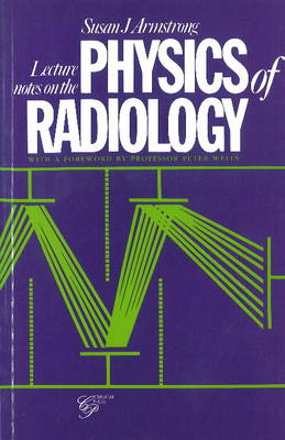 Lecture Notes on the Physics of Radiology