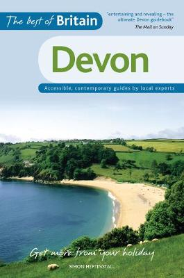 The Best of Britain: Devon: Accessible, Contemporary Guides by Local Experts