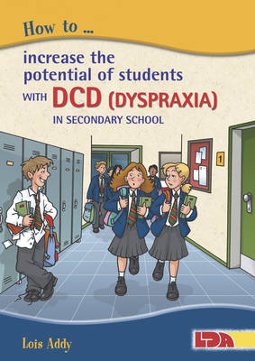 How to Increase the Potential of Students with DCD (Dyspraxia) in Secondary School