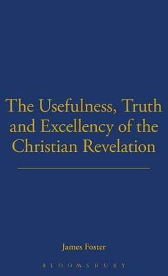 Usefulness, Truth, and Excellency of the Christian Revelation