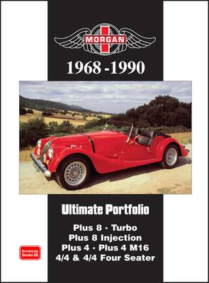 Morgan Ultimate Portfolio 1968-1990: Plus 8. Turbo. Plus 8 Injection. Plus 4. Plus 4 M16. 4/4 and 4/4 Four Seater