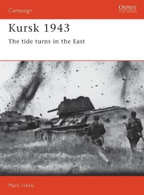Kursk, 1943: The Tide Turns in the East