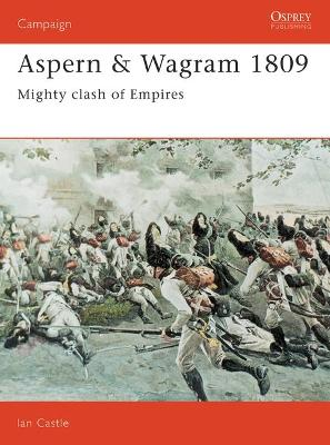 Aspern and Wagram, 1809: Mighty Clash of Empires