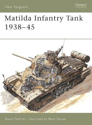 The Matilda Infantry Tank 1938-1945