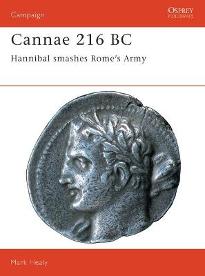 Cannae, 216 BC: Hannibal Smashes Rome's Army