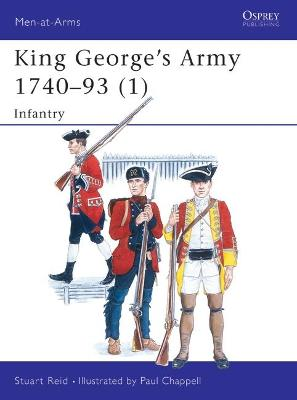 King George's Army, 1740-93: v.1: Infantry