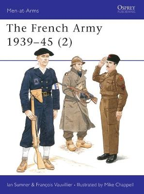 The French Army, 1939-45: v.2: Free French, Fighting French and the Army of Liberation