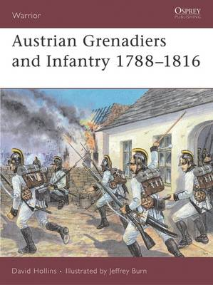Austrian Infantry and Grenadiers: 1788-1816