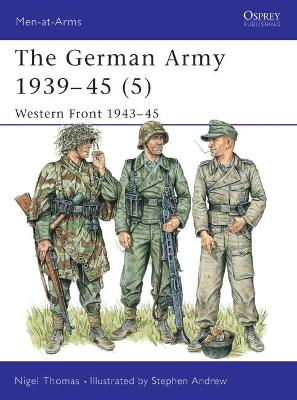 The German Army, 1939-45: v. 5: Western Front, 1944-45