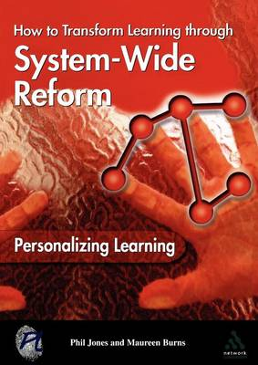 Personalising Learning: How to Transform Learning Through System Wide Reform