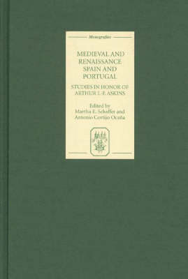 Medieval and Renaissance Spain and Portugal: Studies in Honor of Arthur L-F. Askins