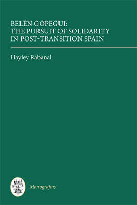 Belen Gopegui: The Pursuit of Solidarity in Post-Transition Spain