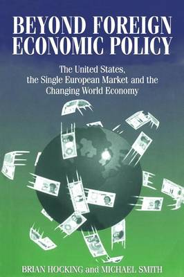 Beyond Foreign Economic Policy: United States, the Single European Market and the Changing World Economy