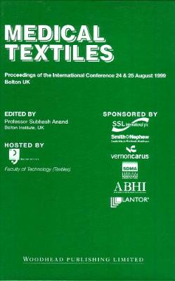 Medical Textiles: Proceedings of the 2nd international Conference, 24th and 25th August 1999, Bolton Institute, UK