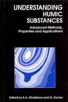 Understanding Humic Substances: Advanced Methods, Properties And Applications