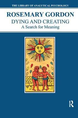 Dying and Creating: A Search for Meaning