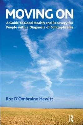 Moving On: A Guide to Good Health and Recovery for People with a Diagnosis of Schizophrenia