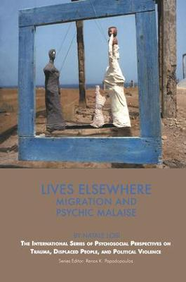 Lives Elsewhere: Migration and Psychic Malaise