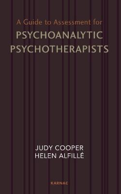 A Guide to Assessment for Psychoanalytic Psychotherapists