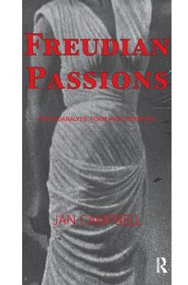 Freudian Passions: Psychoanalysis, Form and Literature