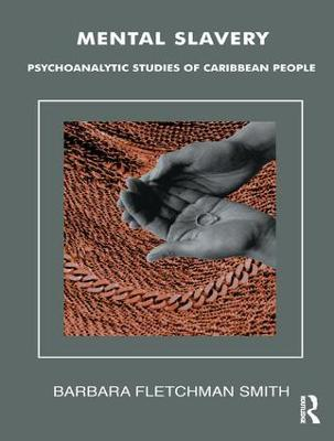 Mental Slavery: Psychoanalytic Studies of Caribbean People