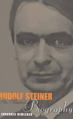 Rudolf Steiner: An Illustrated Biography
