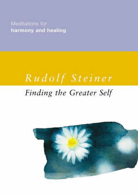 Finding the Greater Self: Meditations for Harmony and Healing