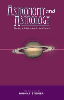 Astronomy and Astrology: Finding a Relationship to the Cosmos