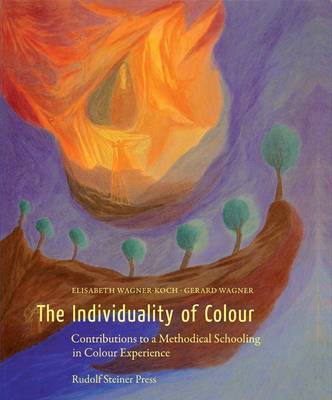 The Individuality of Colour: Contributions to a Methodical Schooling in Colour Experience