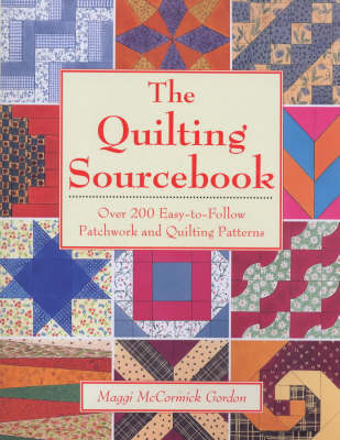 The Quilting Source Book: Over 200 Easy-to-follow Patchwork and Quilting Patterns