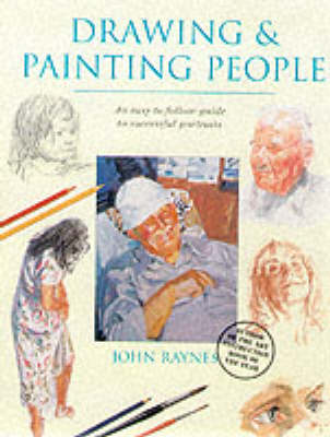 Drawing and Painting People: An Easy-to-Follow Guide to Successful Portraits