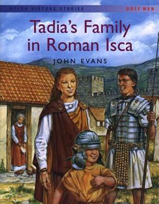 Welsh History Stories: Tadia's Family in Roman Isca
