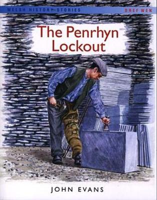 Welsh History Stories: Penrhyn Lockout, The