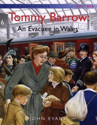 Welsh History Stories: Tommy Barrow: An Evacuee in Wales