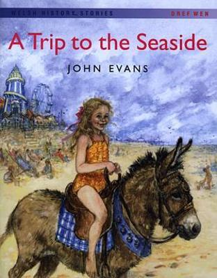 Welsh History Stories: Trip to the Seaside, A