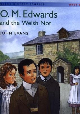 Welsh History Stories: O.M. Edwards and the Welsh Not (Big Book)