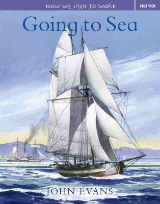 How We Used to Work: Going to Sea