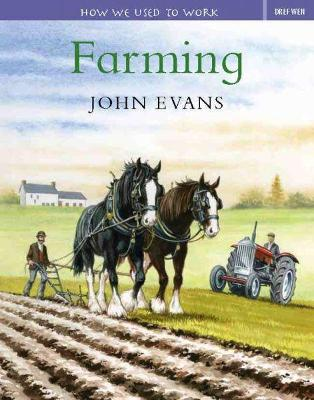 How We Used to Work: Farming