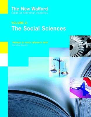 The New Walford Guide to Reference Resources: Volume 2: The Social Sciences