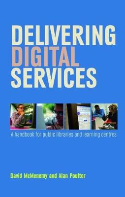 Delivering Digital Services: A Handbook for Public Libraries and Learning Centres